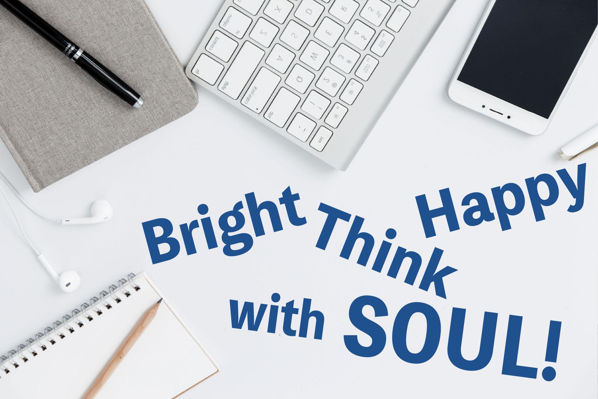 Bright, Think, Happy, with Soul ! 人とシステムと未来を創る、ソリューションカンパニー